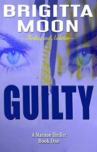 GUILTY: A MarstonThriller (A Marston Thriller Book 1) (English Edition)