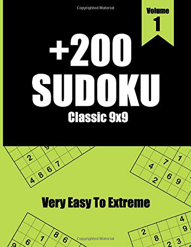 +200 Sudoku Classic 9x9 Very Easy To Extreme Volume 1: Activity book large print