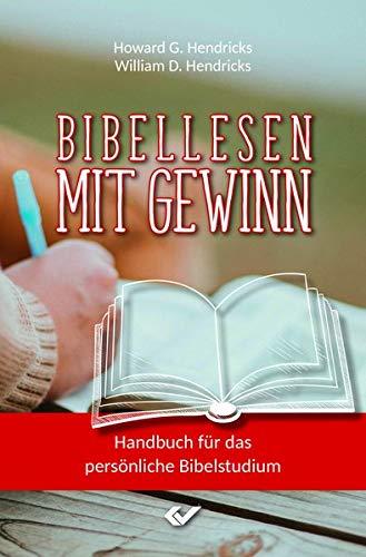 Bibellesen mit Gewinn: Handbuch für das persönliche Bibelstudium