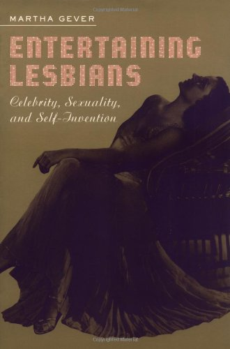 Entertaining Lesbians: Celebrity, Sexuality, and Self-Invention