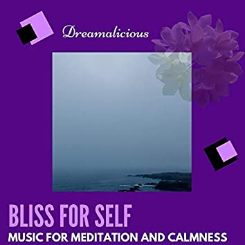 Bliss For Self - Music For Meditation And Calmness