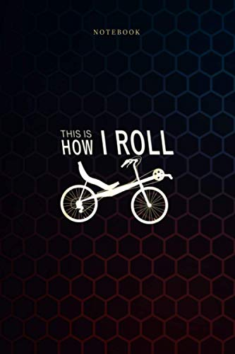 Simple Notebook This is how roll recumbent bike: 6x9 inch, To Do List, Budget, Meal, Goals, Weekly, Journal, Over 100 Pages