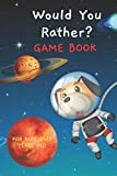 Would You Rather Game Book for Kids 6-12 Years Old: Silly Scenarios