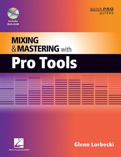 Mixing and Mastering with Pro Tools (Quick Pro Guides)