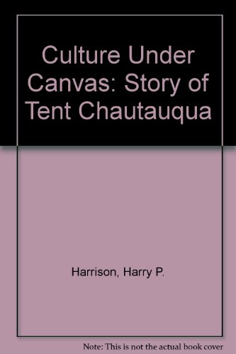Culture under Canvas: The Story of Tent Chautauqua