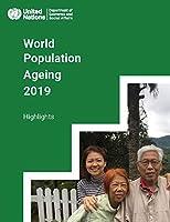 World Population Ageing 2019 Highlights (World Population Ageing Highlights)