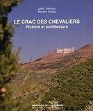 Le Crac des Chevaliers (Syrie) Histoire et architecture