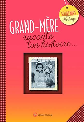 L'album Grand-mère raconte ton histoire