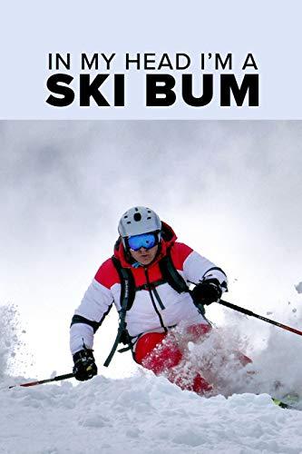 In My Head I'm A Ski Bum - Skiing Notebook: Blank Lined Gi
