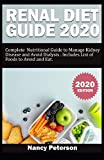 RENAL DIET GUIDE 2020: Complete Nutritional Guide to Manage Kidney Disease and Avoid Dialysis. Includes List of Foods to Avoid and Eat (Renal Diet Guide and Cookbook)