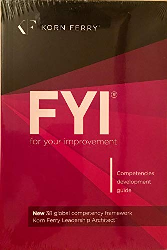 FYI: For Your Improvement - Competencies Development Guide, 6th Edition Paperback – September, 2014 [1933578904] ISBN-13: [978-1933578903]