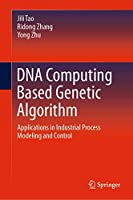 DNA Computing Based Genetic Algorithm: Applications in Industrial Process Modeling and Control