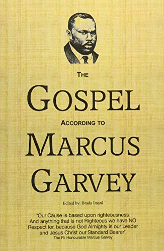 The Gospel According to Marcus Garvey: His Philosophies & Opinions about Christ