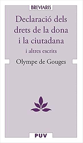La Declaració de Drets de la Dona i la Ciutadana i d altres escrits (Catalan Edition)