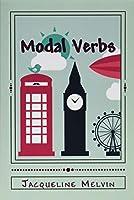 Modal Verbs: Modal Auxiliary Verbs Workbook