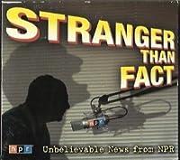 Stranger Than Fact