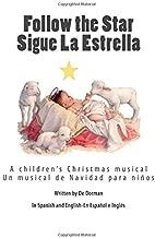Follow the Star-Sigue la Estrella: A Christmas Children's Musical