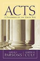 Acts: A Handbook on the Greek Text (Baylor Handbook on the Greek New Testament)