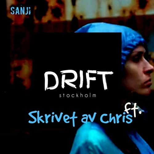 Drift Stockholm feat. Skrivet Av Chris