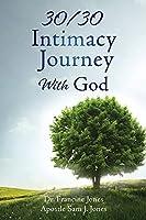 30/30 Intimacy Journey With God