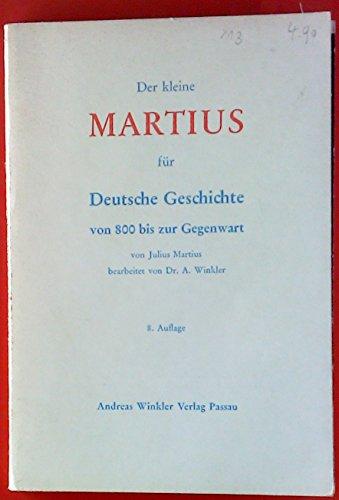 Der kleine Martius für Deutsche Geschichte von 800 bis zur Gegenwart.