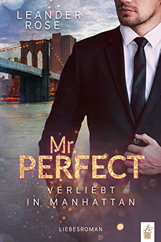 Mr. Perfect: Verliebt in Manhattan: Liebesroman
