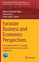 Eurasian Business and Economics Perspectives: Proceedings of the 31st Eurasia Business and Economics Society Conference (Eurasian Studies in Business and Economics, 18)