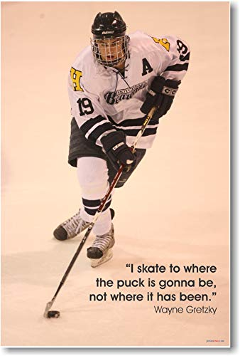 I Skate to Where The Puck is Gonna Be, Not Where It Has Been. - New Classroom Motivational Hockey Poster