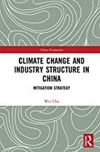 Climate Change and Industry Structure in China: Mitigation Strategy (China Perspectives Book 1) (English Edition)