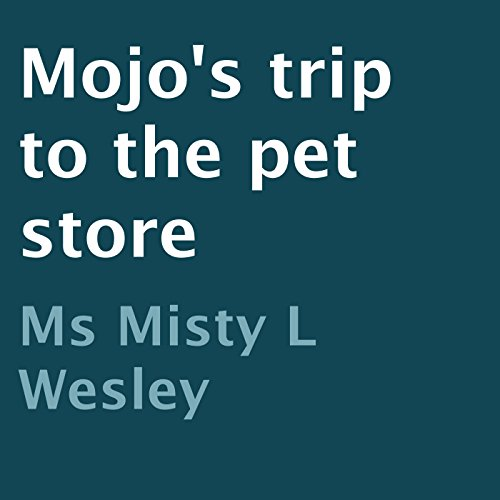 Mojo's Trip to the Pet Store audiobook cover art