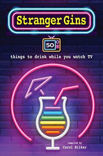 Stranger Gins: 50 things to drink while you watch TV (English Edition)