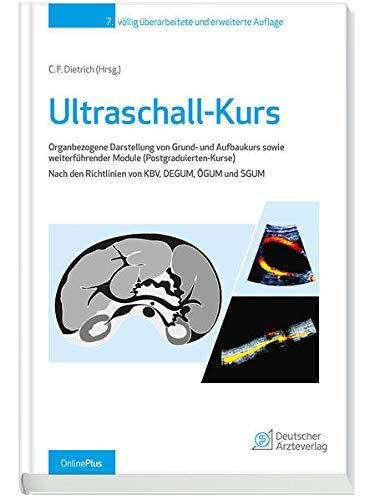 Ultraschall-Kurs: Organbezogene Darstellung von Grund- und Aufbaukurs sowie weiterführender Module...