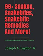 99+ Snakes, Snakebites, Snakebite Remedies And More!: 28 Snakebite Remedies You Have To Know