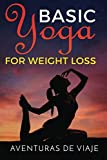 Basic Yoga for Weight Loss: 11 Basic Sequences for Losing Weight with Yoga: 2