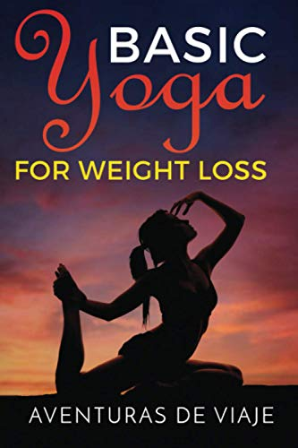 Basic Yoga for Weight Loss: 11 Basic Sequences for Losing Weight with Yoga: 2 (Survival Fitness)