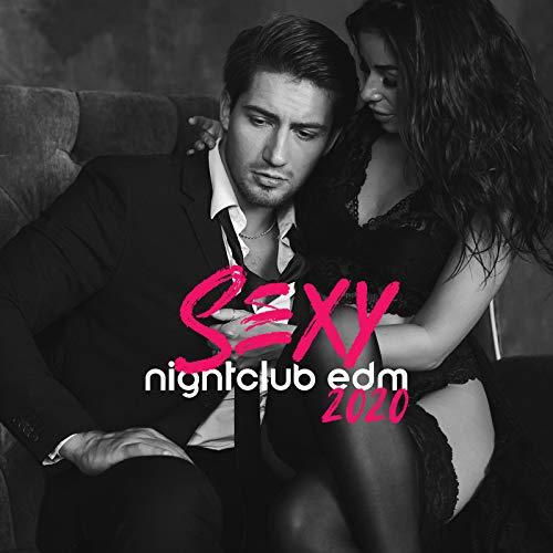 Sexy Nightclub EDM 2020
