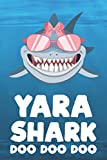 Yara - Shark Doo Doo Doo: Blank Ruled Personalized & Customized Name Shark Notebook Journal for Girls & Women. Funny Sharks Desk Accessories Item for ... Birthday & Christmas Gift for Women. - DooSharkNotes Publishing