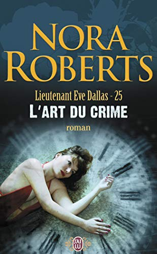 Lieutenant Eve Dallas, Tome 25 : L'art du crime