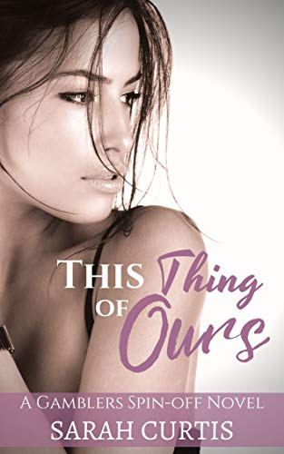 This Thing of Ours: A Gamblers Spin-off Novel (English Edition)