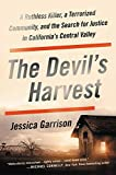 Image of The Devil's Harvest: A Ruthless Killer, a Terrorized Community, and the Search for Justice in California's Central Valley
