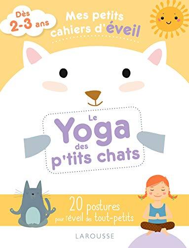 Le Yoga des p'tits chats (Mes petits cahiers d'éveil)