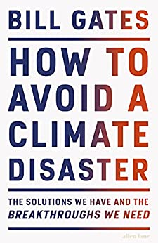 How to Avoid a Climate Disaster: The Solutions We Have and the Breakthroughs We Need (English Edition) PDF EPUB Gratis descargar completo