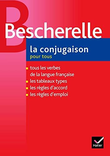 Bescherelle: La Conjugaison Pour Tous: La Conjugasion Pour Tous
