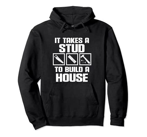 El Carpintero Necesita Un Perno Para Construir Una Casa Sudadera con Capucha