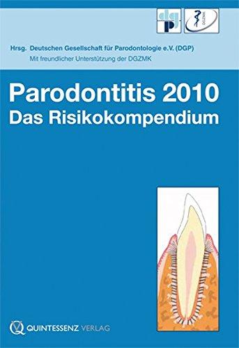 Parodontitis 2010: Das Risikokompendium