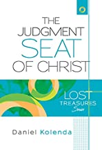 The Judgment Seat of Christ. A life-changing eternal perspective (Lost Treasure Series Book 1)