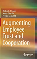 Augmenting Employee Trust and Cooperation