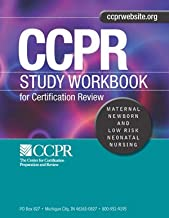 Workbook ONLY for Maternal Newborn & Low Risk Neonatal Nursing (CCPR Study Workbook for Certification Review)