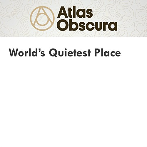 World's Quietest Place audiobook cover art