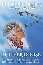 Mother Goose: An Oklahoma City Bombing Survivor Talks Leadership, Endurance, and Love